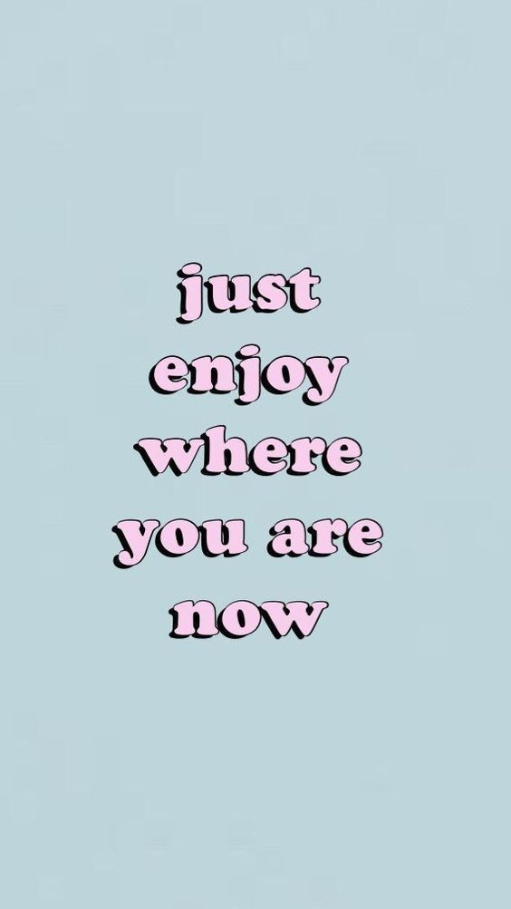 Take A Step Back And Enjoy Cute Quotes Words Wallpaper Happy Words