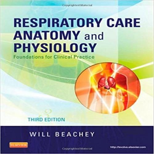 Test Bank for Respiratory Care Anatomy and Physiology 3nd Edition by ...