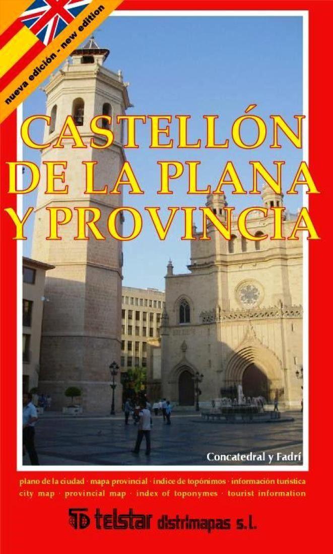 Castellon De La Plana And Province Spain By Distrimapas Telstar
