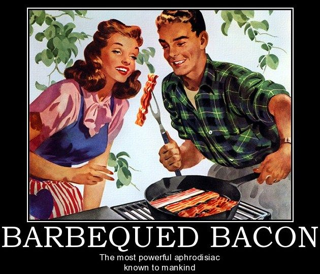 2bc0afe70e9dcabf31a1ad6f9b5fa701 motivational (bacon) posters bacon and grilling