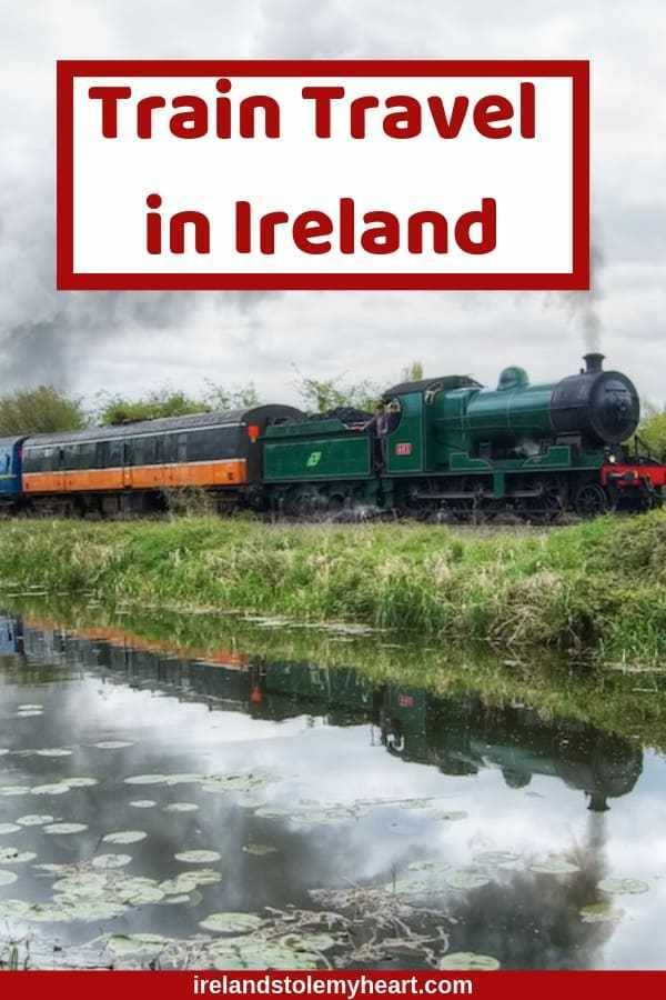 Getting Around Ireland: Ireland by Train – Ireland Stole My Heart