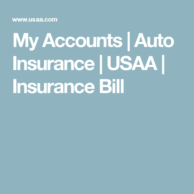 My Accounts Auto Insurance Usaa Insurance Bill Car