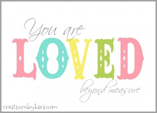 Free Printable: You Are Loved Beyond Measure | procect life ...