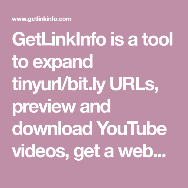 GetLinkInfo is a tool to expand tinyurl/bit.ly URLs