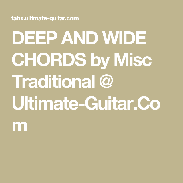 Deep And Wide Chords By Misc Traditional Ultimate Guitar