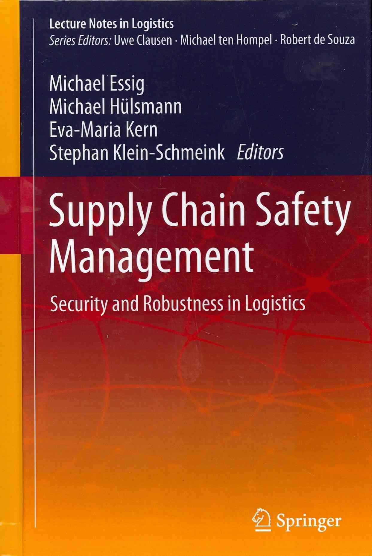 Supply Chain Safety Management: Security and Robustness in Logistics