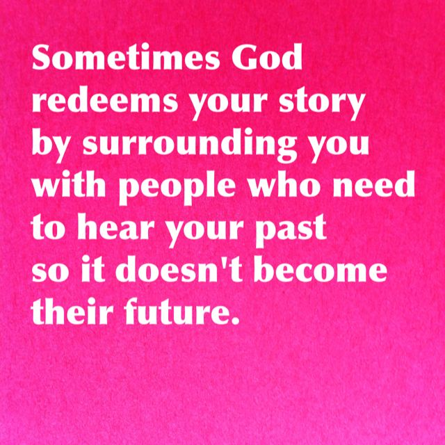 Sometimes God redeems your story by surrounding you with