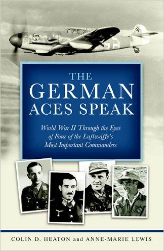 The German Aces Speak: World War II Through the Eyes of Four of the Luftwaffe's Most Important Commanders eBook: Colin D. Heaton, Anne-Marie Lewis, Jon Guttman, Brig. Gen. Robin Olds USAF (Ret.), Oberleutnant Kurt Schulze, Brig. Gen. Robin Olds: Amazon.ca: Kindle Store