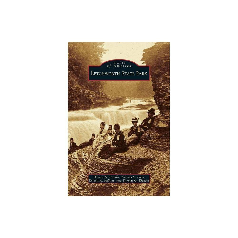 Letchworth State Park - by Thomas a Breslin & Thomas S Cook & Russell A Judkins (Hardcover) #letchworthstatepark Letchworth State Park - by Thomas a Breslin & Thomas S Cook & Russell A Judkins (Hardcover) #letchworthstatepark Letchworth State Park - by Thomas a Breslin & Thomas S Cook & Russell A Judkins (Hardcover) #letchworthstatepark Letchworth State Park - by Thomas a Breslin & Thomas S Cook & Russell A Judkins (Hardcover) #letchworthstatepark