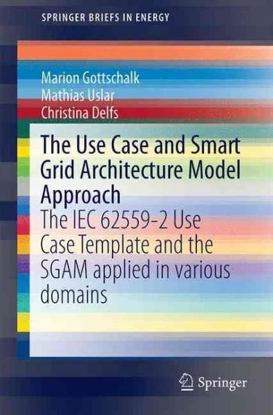 The Use Case and Smart Grid Architecture Model Approach The Iec - use case template