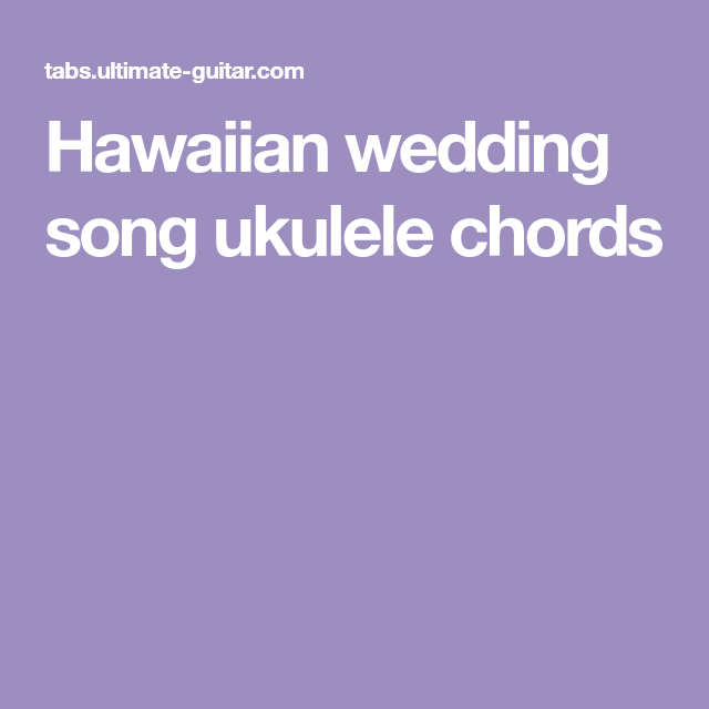 Hawaiian Wedding Song Ukulele Chords Hawaiian Wedding Ukulele Songs