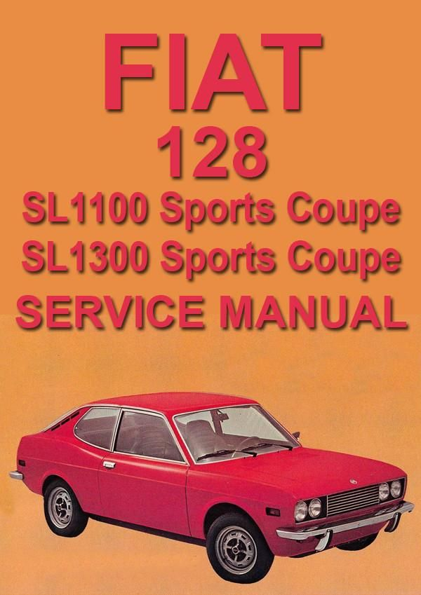 Fiat 128 Sl1100 Sl1300 Sports Coupe Workshop Manual Fiat 128 Fiat Sports Coupe