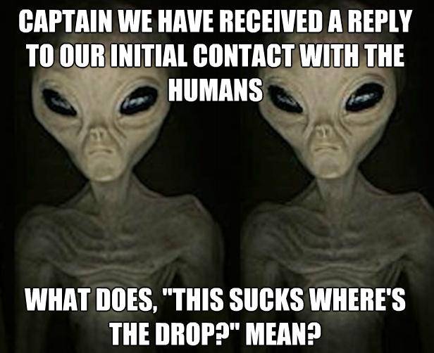 Funny Alien Memes I M Not Saying It Was Aliens Aliens Funny Funny Memes Sarcastic Memes Sarcastic
