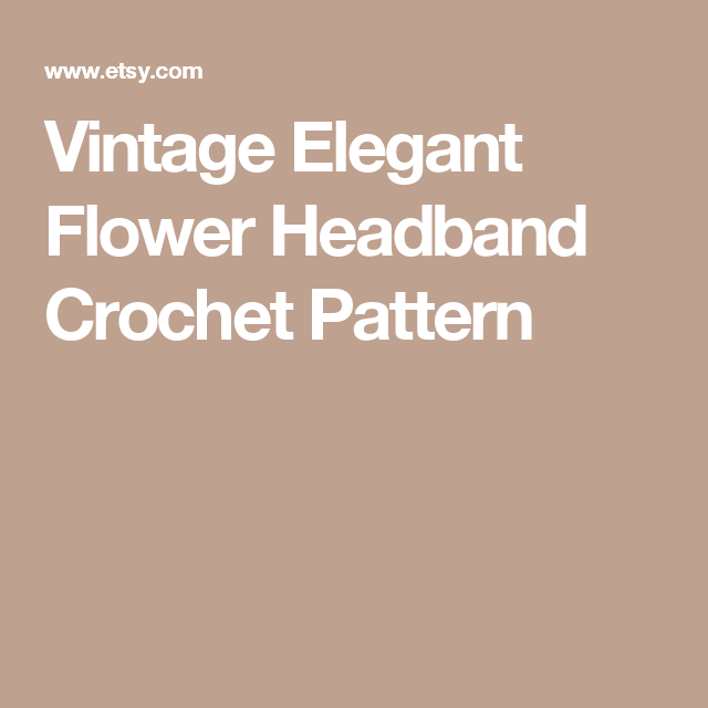 Vintage elegant flower headband crochet pattern headband crochet this full flower looks so pretty on soft baby hair and can be made in any size to fit perfectly mightylinksfo Choice Image