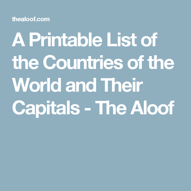 A Printable List Of The Countries Of The World And Their Capitals - List of countries in the world with their capitals