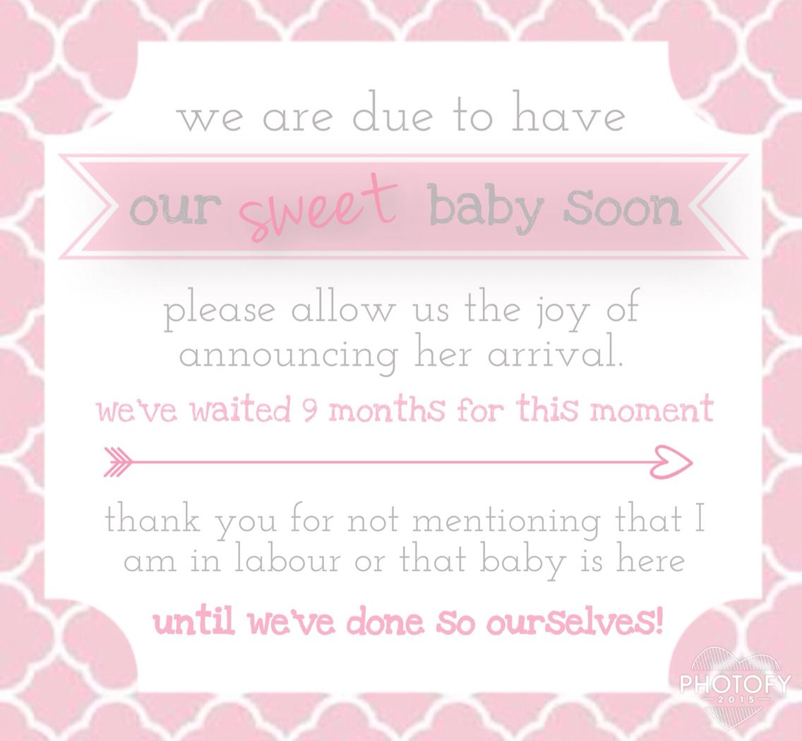 Baby Birth Pre Announcement Just A Friendly Reminder To Family And Friends Not To Announce Baby S Birth On Soc After Baby New Baby Products Baby Announcement