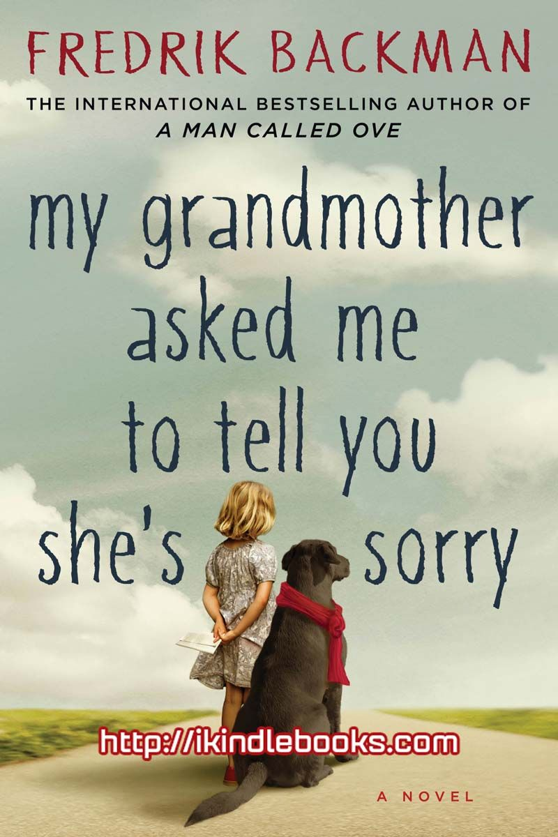 My grandmother asked me to tell you shes sorry ebook epubpdfprc great deals on my grandmother asked me to tell you shes sorry by fredrik backman limited time free and discounted ebook deals for my grandmother asked me fandeluxe Image collections