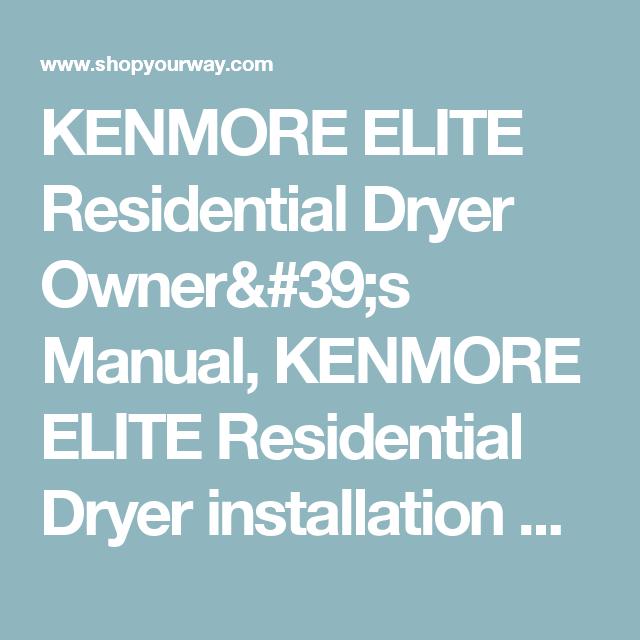 Kenmore Elite Residential Dryer Owner 39 S Manual Kenmore Elite Residential Dryer Installation Guide L0606200 Shop Your Way Kenmore Kenmore Elite Manual