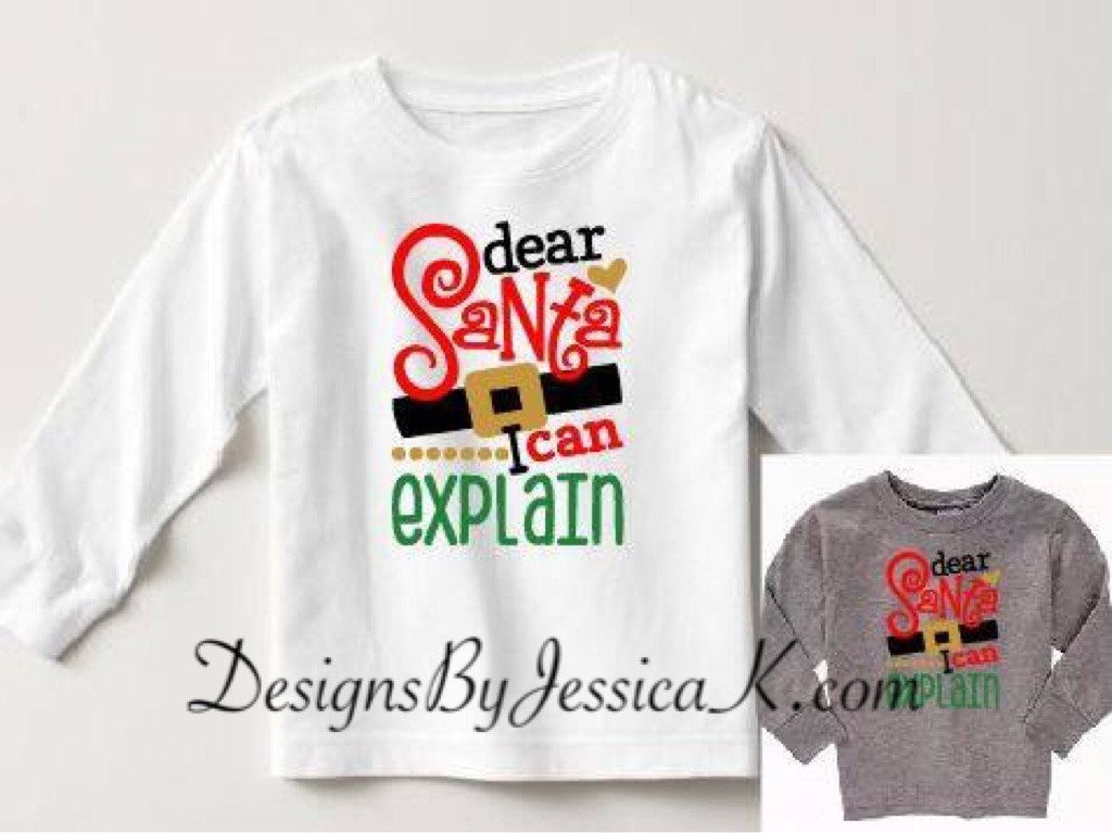 2f88b47fb0775 Dear Santa I Can Explain Christmas Kids Shirt Design. Available In ...