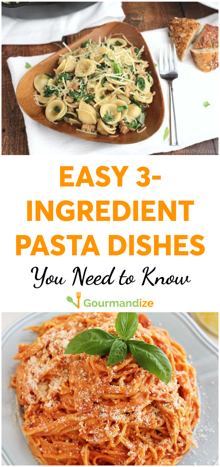Easy 3-ingredient pasta dishes you need to know Got the basics (olive oil, herbs, salt, pepper, perhaps a lemon) and some pasta? You only need 3 main ingredients for a hit dinner!