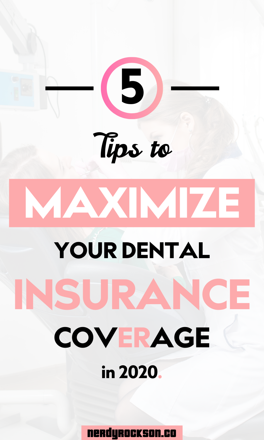 5 Tips to Maximize Your Dental Insurance Coverage in 2020