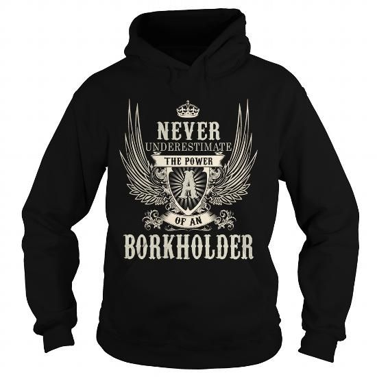 BORKHOLDER BORKHOLDERYEAR BORKHOLDERBIRTHDAY BORKHOLDERHOODIE BORKHOLDERNAME BORKHOLDERHOODIES  TSHIRT FOR YOU