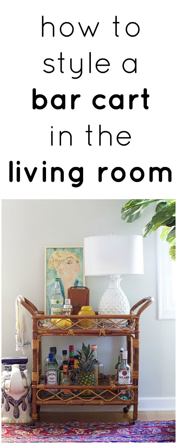 How To Style a Bar Cart in the Living Room | Bar carts, Living rooms ...