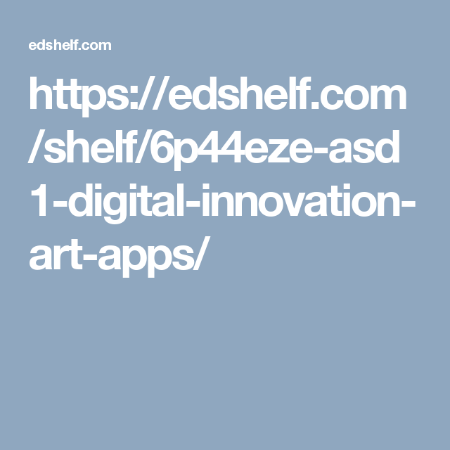 https://edshelf.com/shelf/6p44eze-asd1-digital-innovation-art-apps/