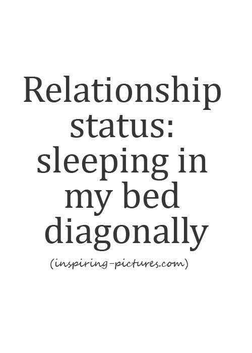 22 Perks Of Being Single Quotes Alabama Memes Snarky Quotes Funny Quotes Go For It Quotes