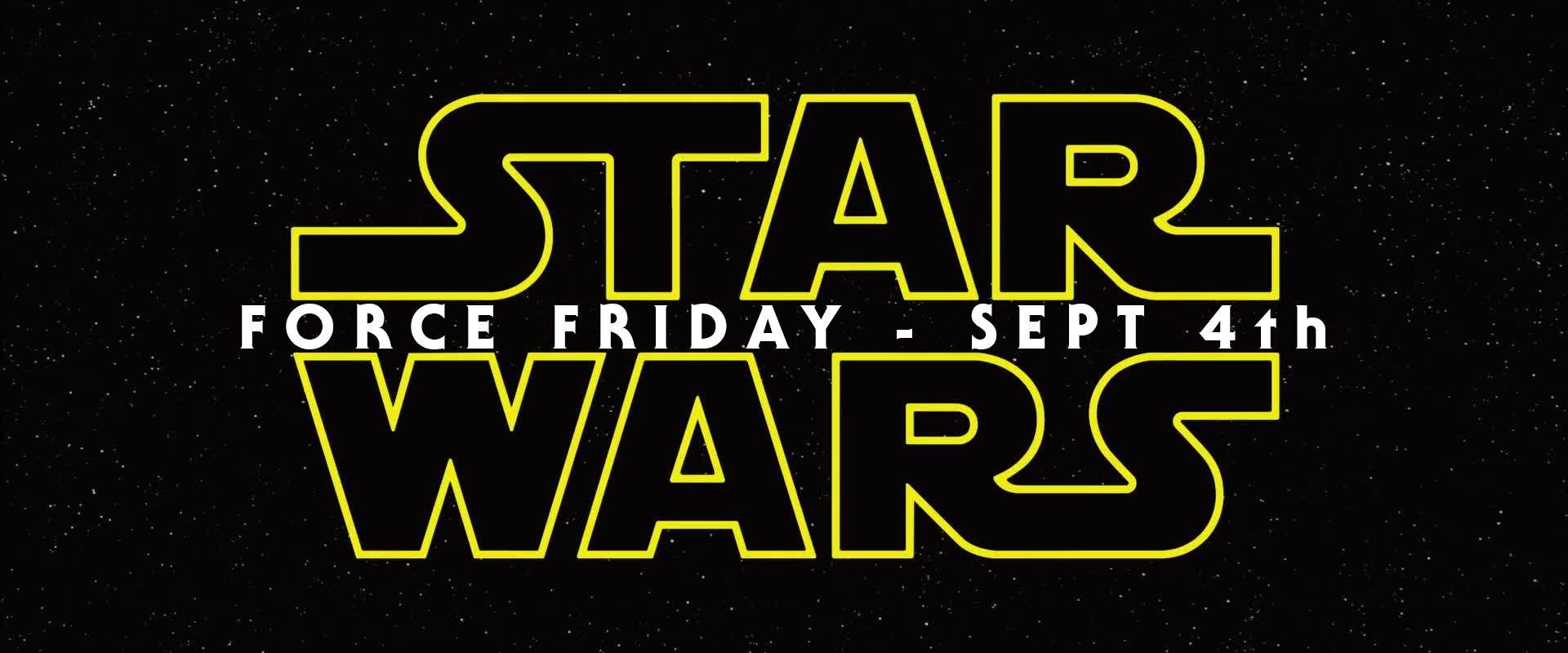 Star Wars Force Friday Logo September 4th 2015 1920 800 Star Wars Movie Star Wars Film Star Wars Vii