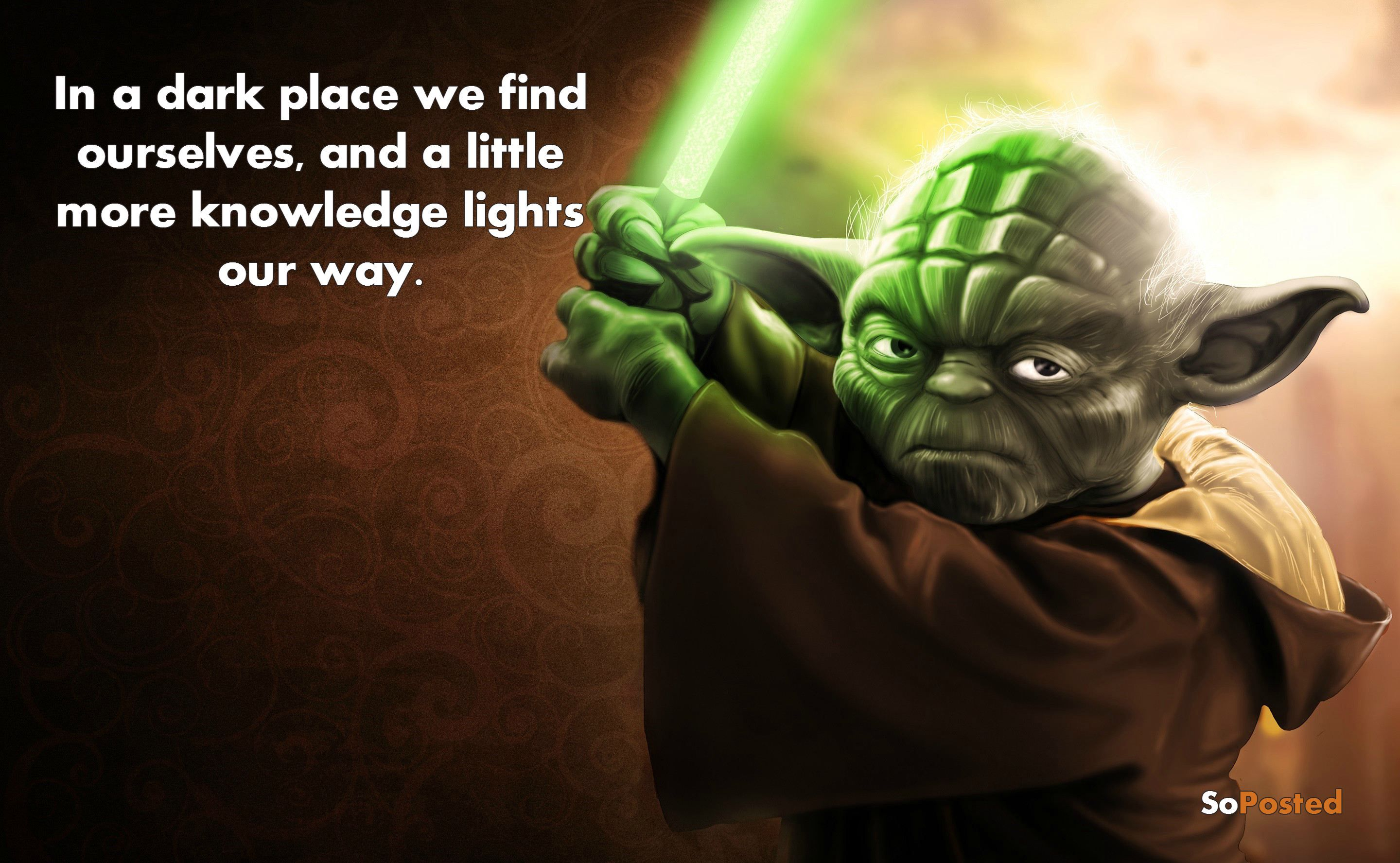 In A Dark Place We Find Ourselves And A Little More Knowledge Lights Our Way Yoda Qotd Starwars Yoda Wallpaper Yoda Quotes Yoda