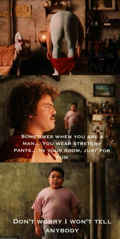 Nacho Libre Stretchy Pants : nacho, libre, stretchy, pants, Nacho, Libre, Imparts, Wisdom, Little, Choncho., Movie, Quotes, Funny,, Funny, Movies,