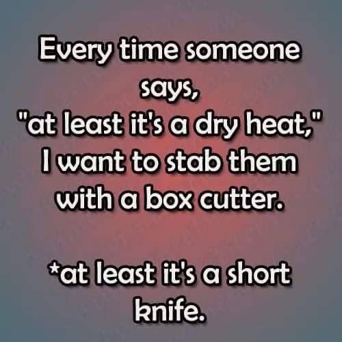Pin By Kris Roper On Az Life Arizona Humor Just For Laughs Summer Memes