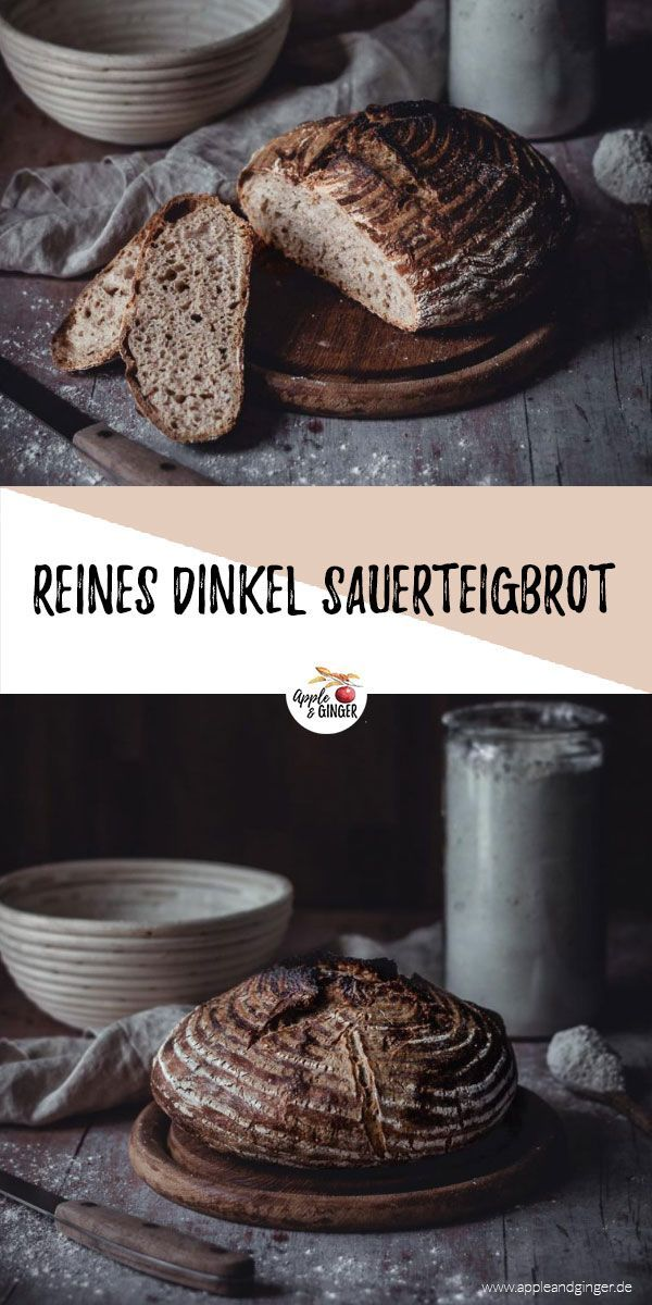 Reines Dinkel-Sauerteigbrot backen | Apple and Ginger