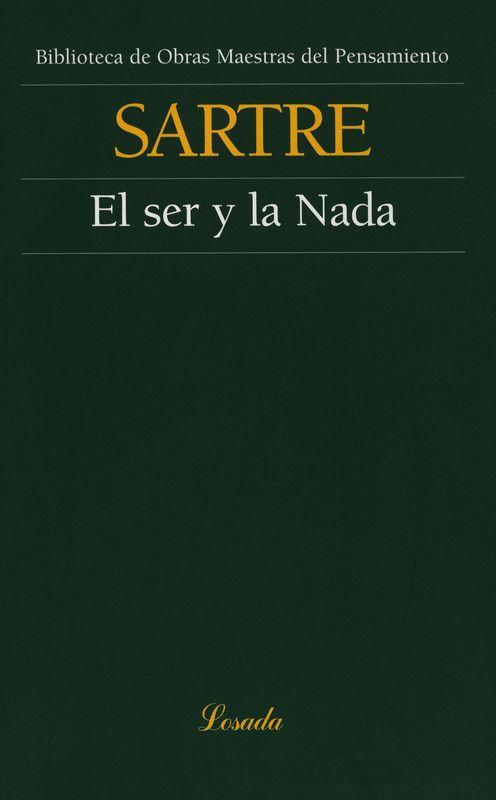 Sartre, J.P.: El ser o la nada. Buenos Aires: Losada, 2013 ISBN 9789500393072 Signatura: 1SARTRE SER