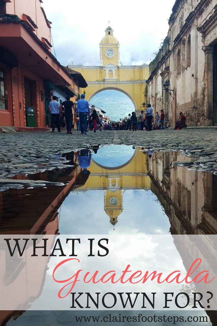 What Is Guatemala Known For Ten Things The Country Does