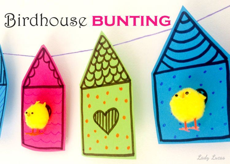 Birdhouse Bunting | Time to Create with Lady Lucas - JCFamilies