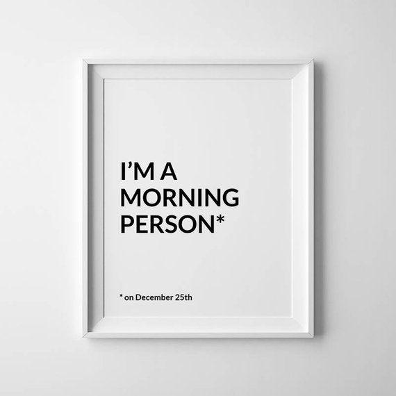Je suis une personne du matin... le 25 décembre. Cette liste est pour un fichier numérique de cette oeuvre. Aucun article physique ne sera envoyé. Vous pouvez imprimer le fichier à la maison, une imprimerie locale ou en utilisant un service en ligne. Économisez 30 % lorsque vous achetez