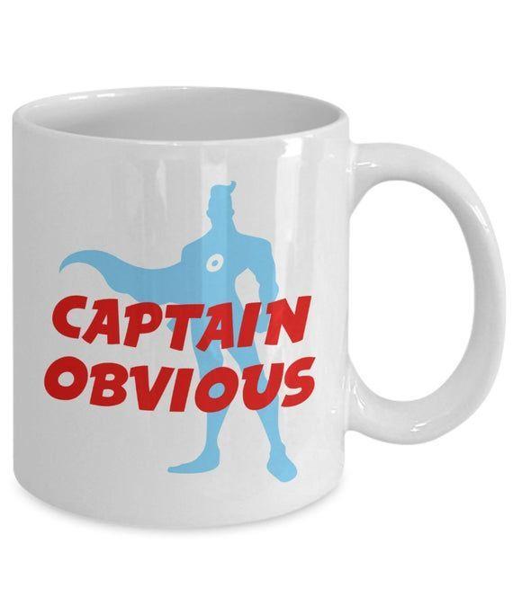 Captain Obvious Mug  Funny Tea Hot Cocoa Coffee Cup  Novelty Birthday Gift Idea Captain Obvious Mug  Funny Tea Hot Cocoa Coffee Cup  Novelty Birthday Gift Idea