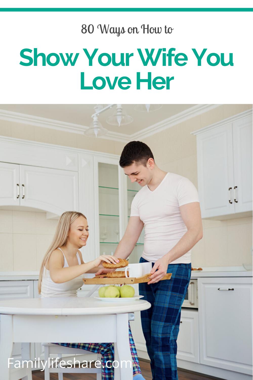 Wife love you show to her ways 20 Ways