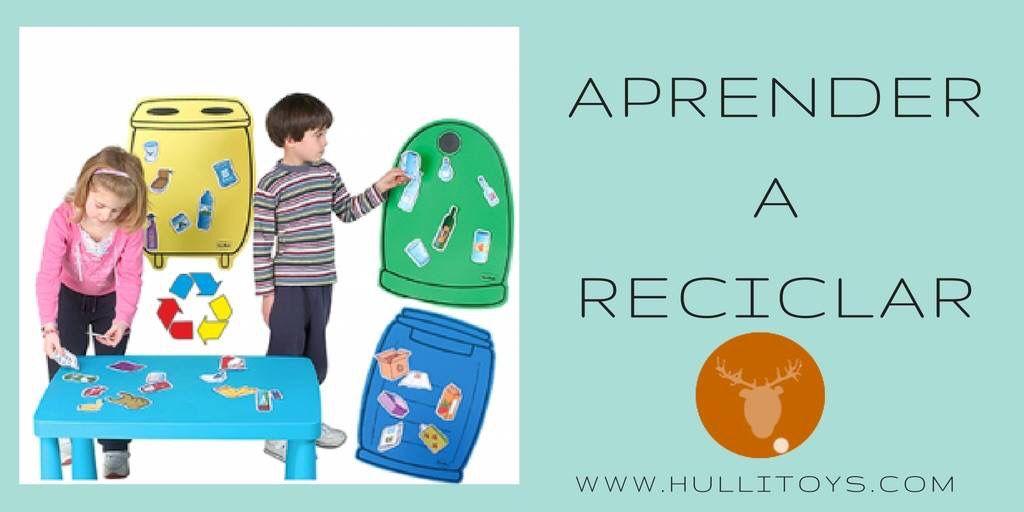 Juego para aprender a reciclar www.hullitoys.com/aprendizaje/3608-recicla-tu-8413019108490.html