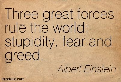 Albert Einstein Quote On The Human Condition Http Whatonearthishappening Com Greed Quotes Einstein Quotes Wise Quotes