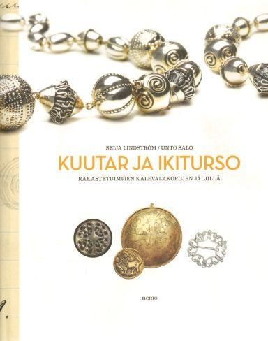 kuva: Kuutar ja Ikiturso - Rakastetuimpien kalevalakorujen jäljillä