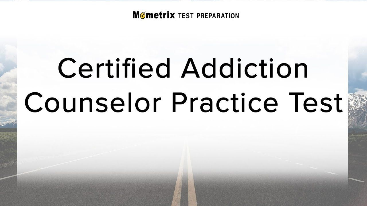 Certified Addiction Counselor Practice Test Addiction Counselor