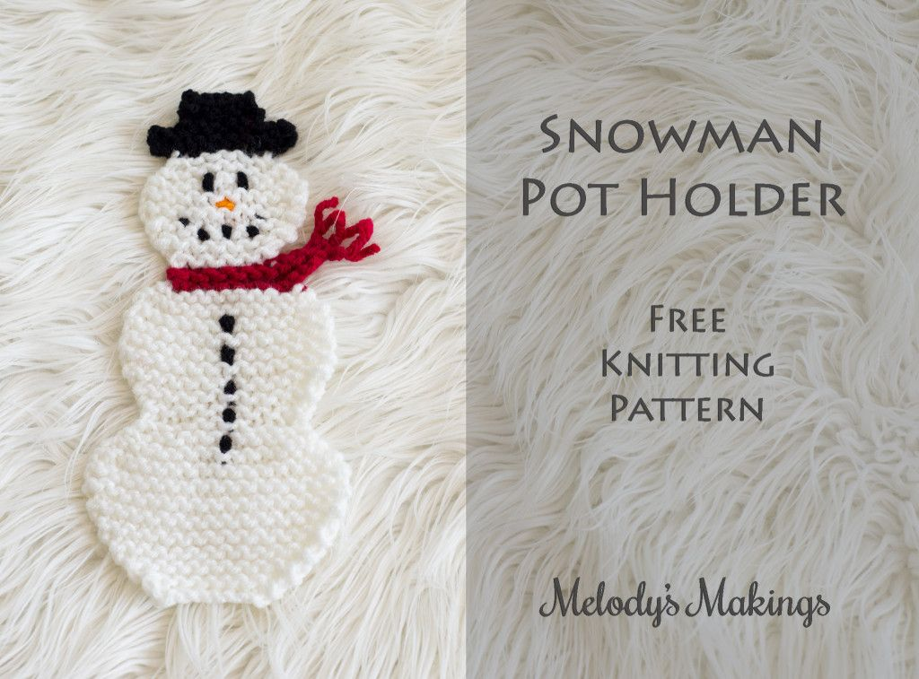 Free Knit Pattern - this adorable Snowman Pot Holder makes a great ...