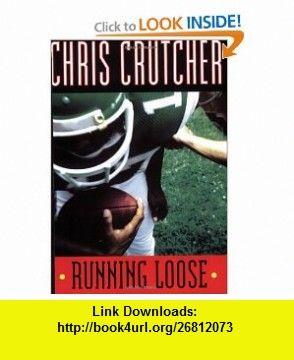 Running loose 9780060094911 chris crutcher isbn 10 0060094915 running loose 9780060094911 chris crutcher isbn 10 0060094915 isbn fandeluxe Document