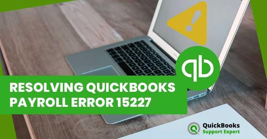 Resolving QuickBooks Payroll Error 15227 #QuickBooksPayrollError