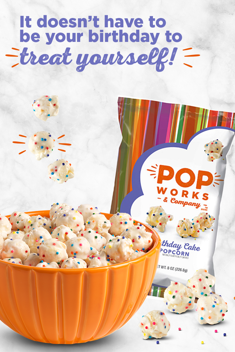 With POP WORKS COMPANY New Creative Popcorn Flavors You Can Treat Yourself No Matter What The Occasion Birthday Cake Is Dipped In A