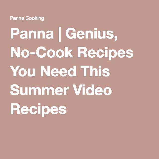 No-Cook Recipes You Need This Summer  - Video Recipes from Panna