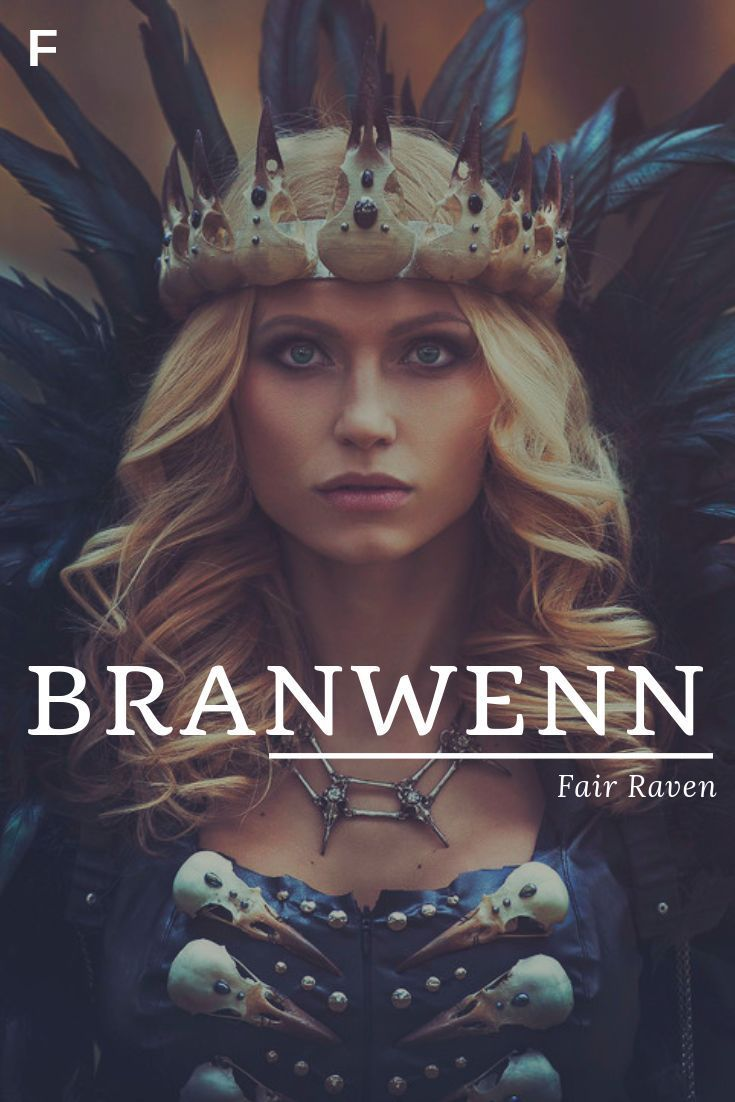 Branwenn meaning Fair Raven or Dark and Pure Welsh names B baby girl names B bab #babygirlnames